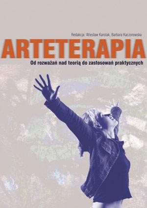 Arteterapia od - rozważań nad teorią do rozwiazań praktycznych