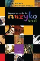 Ludwika Konieczna-Nowak - Wprowadzenie do muzykoterapii